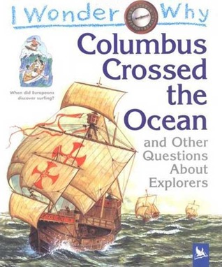 Columbus Crossed the Ocean: and Other Questions About Explorers
