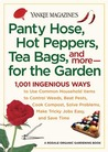 Yankee Magazine's Pantyhose, Hot Peppers, Tea Bags, and More-for the Garden: 1,001 Ingenious Ways to Use Common Household Items to Control Weeds, Beat Pests, Cook Compost, Solve Problems, Make Tricky Jobs Easy, and Save Time