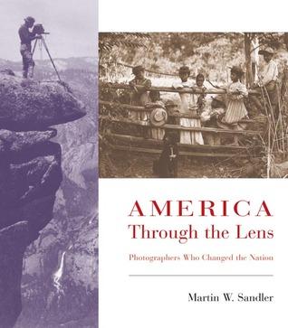 America Through the Lens: Photographers Who Changed the Nation 978-0805073676 por Martin W. Sandler FB2 MOBI EPUB