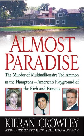 Almost Paradise: The East Hampton Murder of Ted Ammon