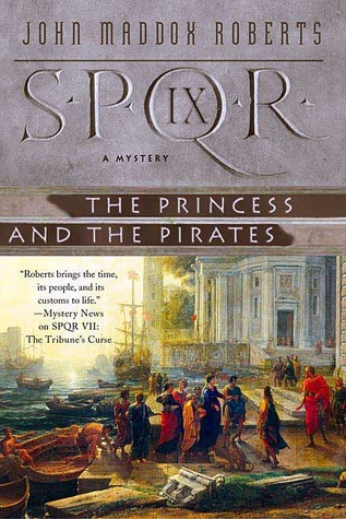 The Princess and the Pirates (SPQR, #9)