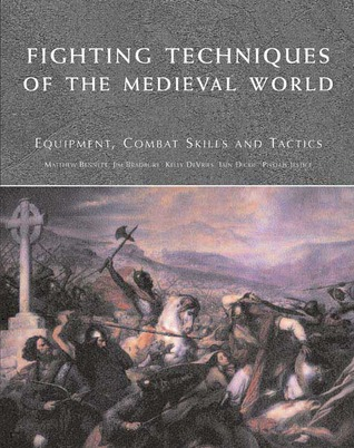 Fighting Techniques of the Medieval World by Matthew Bennett