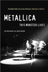 Metallica: This Monster Lives: The Inside Story of Some Kind of Monster
