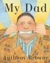 My Dad by Anthony Browne