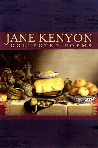Collected Poems by Jane Kenyon