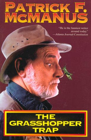 The Grasshopper Trap by Patrick F. McManus