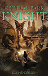 Central Park Knight by C.J. Henderson