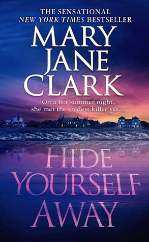 Hide Yourself Away by Mary Jane Clark