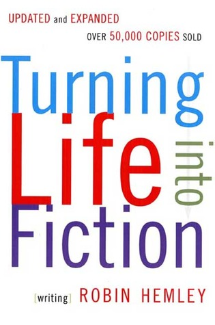 Turning Life into Fiction by Robin Hemley