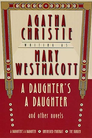 A Daughter's a Daughter and Other Novels: A Daughter's a Daughter / The Burden / Unfinished Portrait