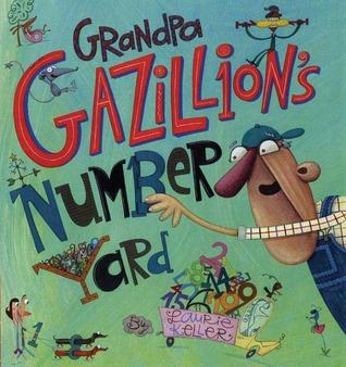 Grandpa Gazillion's Number Yard by Laurie Keller