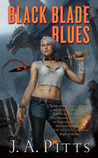 Black Blade Blues by J.A. Pitts