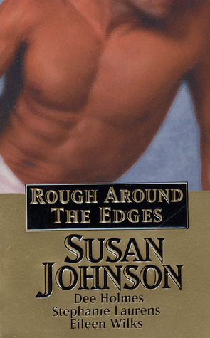Rough Around the Edges by Susan Johnson