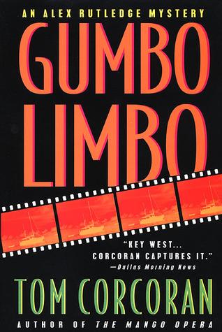 Gumbo Limbo An Alex Rutledge Mystery By Tom Corcoran