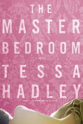 The Master Bedroom by Tessa Hadley