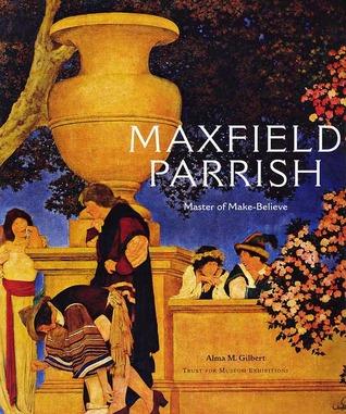 Maxfield Parrish: Master of Make-Believe