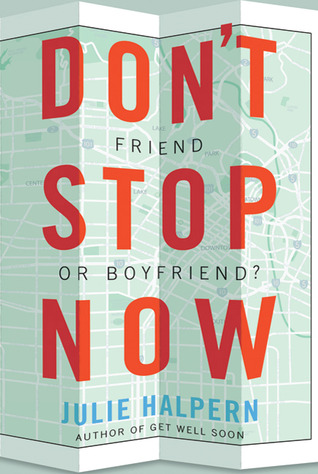 Don't Stop Now by Julie Halpern
