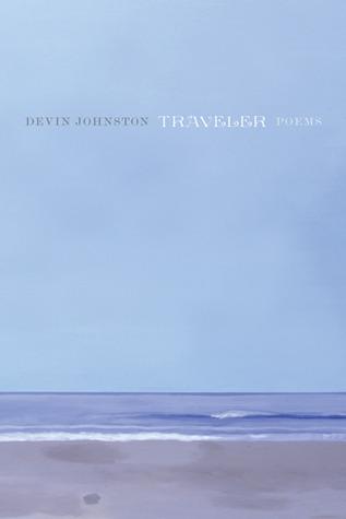 Traveler by Devin Johnston
