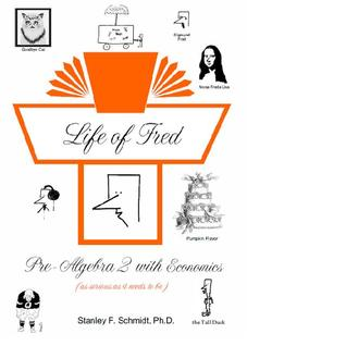 Life of Fred by Stanley F. Schmidt