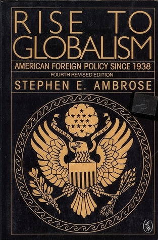 an analysis of the rise to globalism and the american foreign policy since 1938 Rise to globalism: american foreign policy since 1938 / edition 8 for presidential administrations during america's rise to globalism during the.