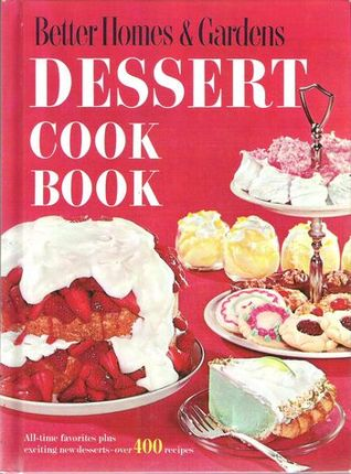Better Homes & Gardens Dessert Cook Book