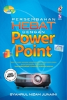 Persembahan Hebat Dengan Power Point (Edisi Kemaskini)