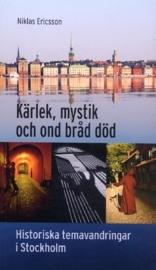 Kärlek, mystik och ond bråd död : historiska temavandringar i Stockholm