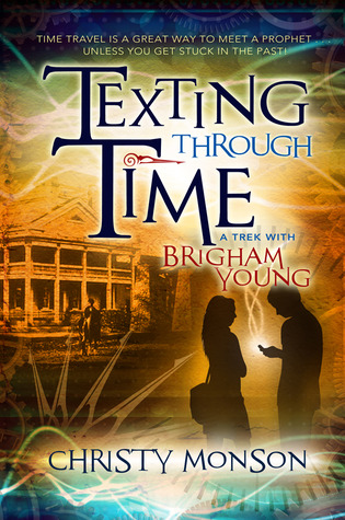 Texting Through Time by Christy Monson