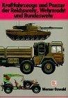 Kraftfahrzeuge Und Panzer Der Reichswehr, Wehrmacht Und Bundeswehr: Katalog Der Deutschen Militarfahrzeuge Von 1900 Bis Heute