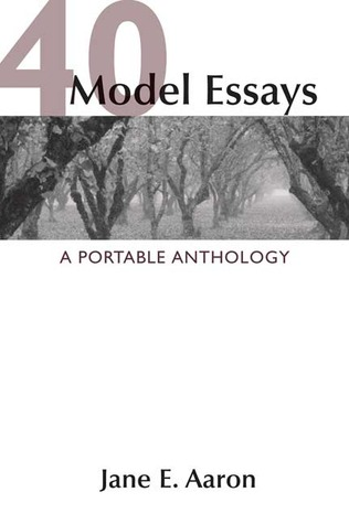 model essays a portable anthology by jane e aaron 40 model essays a portable anthology