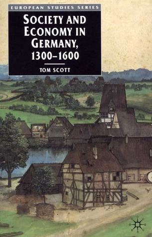 Society and Economy in Germany, 1300-1600