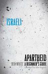 Israeli Apartheid: A Beginner's Guide