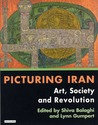 Picturing Iran: Art, Society and Revolution