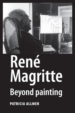 Ren Magritte Beyond Painting By Patricia Allmer