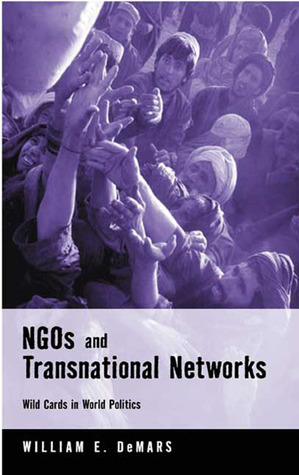 NGOs and Transnational Networks: Wild Cards in World Politics