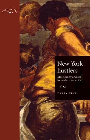 New York Hustlers: Masculinity and Sex in Modern America