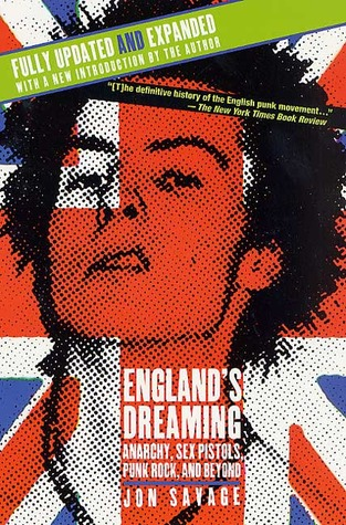 England's Dreaming: Anarchy, Sex Pistols, Punk Rock, and Beyond (Paperback)