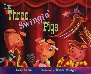 The Three Swingin' Pigs by Vicky Rubin