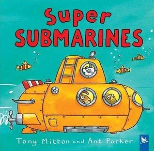 Super Submarines by Tony Mitton