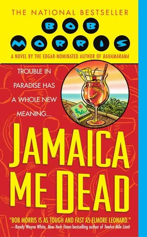 Ebook Jamaica Me Dead by Bob Morris PDF!
