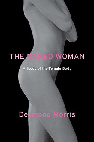 The Naked Woman by Desmond Morris
