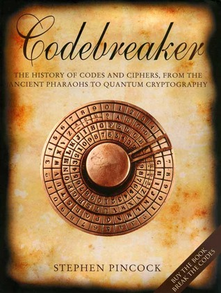 Codebreaker The History Of Codes And Ciphers From Ancient