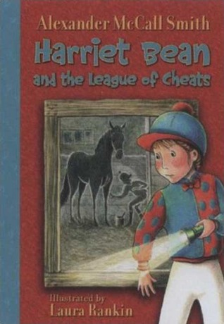 Harriet Bean and the League of Cheats by Alexander McCall Smith