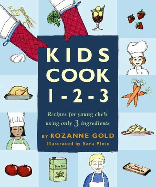 Publicación de la eBookStore: Kids Cook 1-2-3: Recipes for Young Chefs Using Only 3 Ingredients