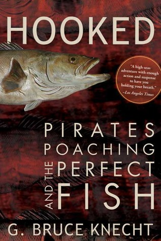 Hooked: Pirates, Poaching, and the Perfect Fish por G. Bruce  Knecht 978-1594866944 PDF DJVU