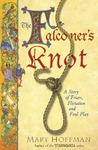 Download The Falconer's Knot: A Story of Friars, Flirtation and Foul Play