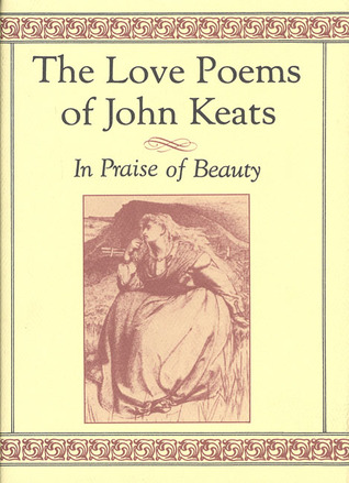 the-love-poems-of-john-keats-in-praise-of-beauty