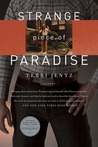 Strange Piece of Paradise: A Return to the American West To Investigate My Attempted Murder - and Solve the Riddle of Myself