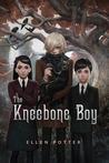 The Kneebone Boy by Ellen Potter