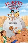 Hubert Invents the Wheel